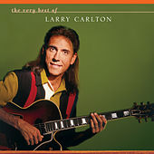 The Very Best Of Larry Carlton by Larry Carlton