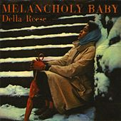 Melancholy Baby by Della Reese