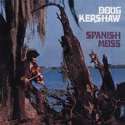 Spanish Moss by Doug Kershaw