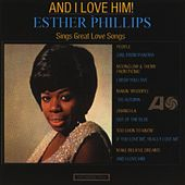 And I Love Him de Esther Phillips