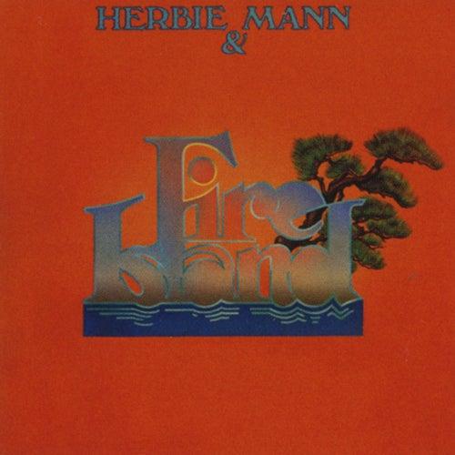 Herbie Mann & Fire Island by Herbie Mann