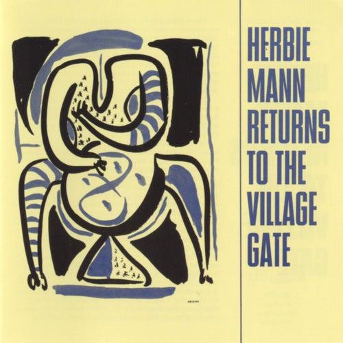 Herbie Mann Returns To The Village Gate by Herbie Mann