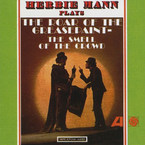 The Roar Of The Greasepaint, The Smell Of The Crowd by Herbie Mann