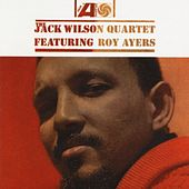 The Jack Wilson Quartet featuring Roy Ayers by The Jack Wilson Quartet