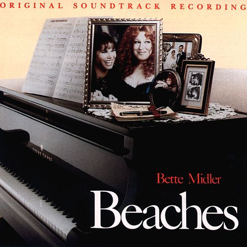Beaches: Original Soundtrack Recordings by Bette Midler