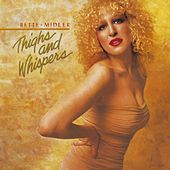 Thighs And Whispers von Bette Midler