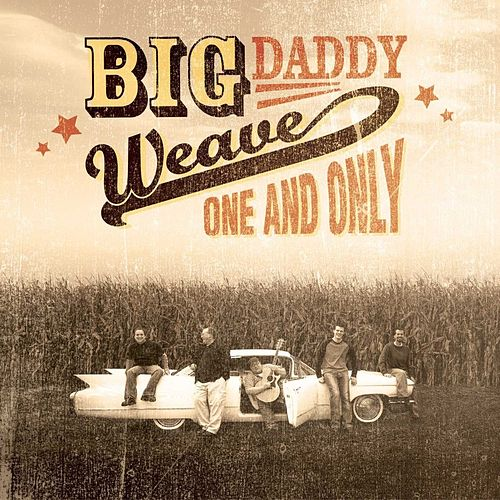 One And Only by Big Daddy Weave