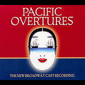 Pacific Overtures (A New Broadway Cast Recording) by Stephen Sondheim