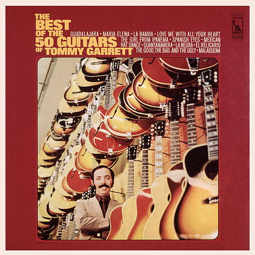 Best Of The 50 Guitars by 50 Guitars Of Tommy Garrett
