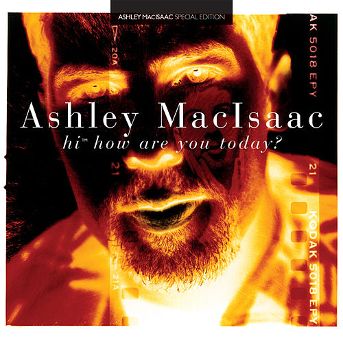 Hi, How Are You Today? By Ashley MacIsaac