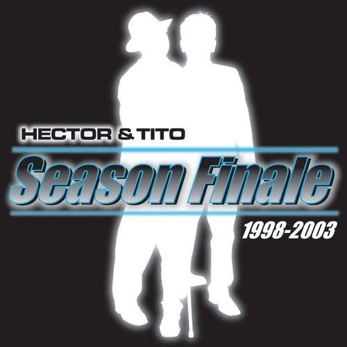 Season Finale by Hector & Tito