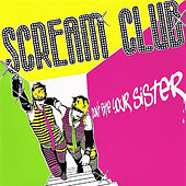 Don't Bite Your Sister by Scream Club