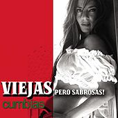 Viejas Pero Sabrosas: Cumbias by Various Artists