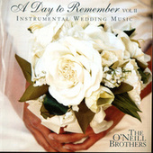A Day To Remember Vol. II: Instrumental Wedding Music by The O'Neill Brothers
