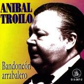 Bandoneon Arrabalero by Anibal Troilo