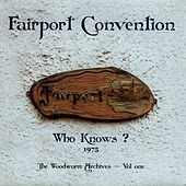 Who Knows? by Fairport Convention