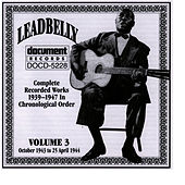 Leadbelly Vol. 3 1939-1947 by Leadbelly