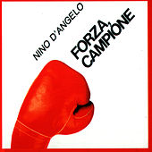 Forza, Campione by Nino D'Angelo