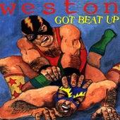 Got Beat Up by Weston