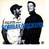 Sexy Mama & Rock Tha Party de Bombay Rockers