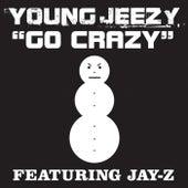 Go Crazy by Jeezy
