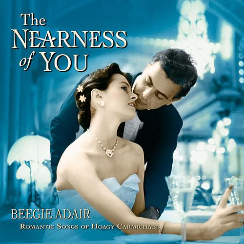 The Nearness of You by Beegie Adair