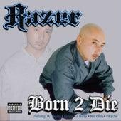 Born 2 Die by Razor (Hip Hop)