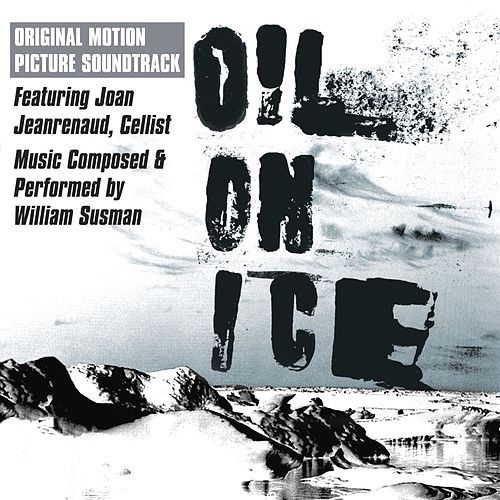 Oil On Ice Soundtrack by William Sussman