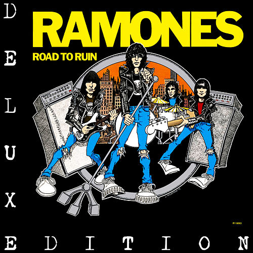 Road To Ruin: Expanded and Remastered by The Ramones