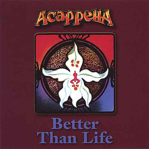 Better Than Life by Acappella