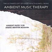 Ambient Music For Massage . Meditation . Relaxation . de Ambient Music Therapy