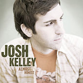 Almost Honest by Josh Kelley