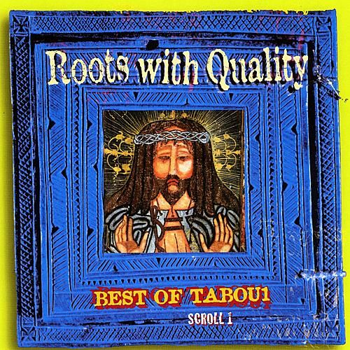 Roots With Quality Best Of Tabou1 Scroll 1 by Various Artists