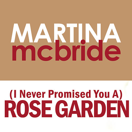 i never promised you a rose garden single by martina mcbride