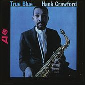 True Blue de Hank Crawford