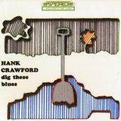 Dig These Blues de Hank Crawford
