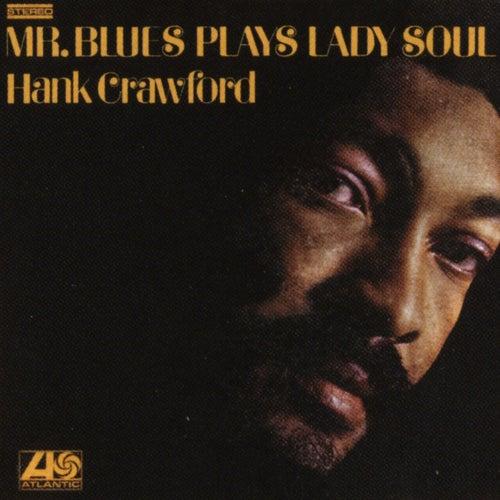 Mr. Blues Plays Lady Soul by Hank Crawford