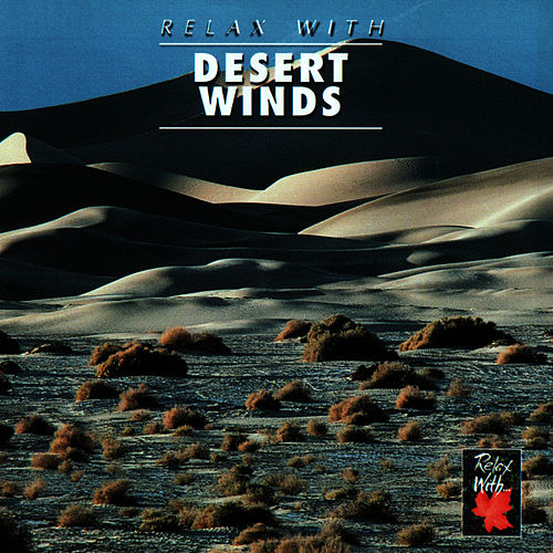 Relax With ... Desert Winds by Azzurra Music