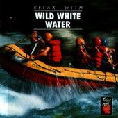 Relax With ... Wild White Water von Azzurra Music