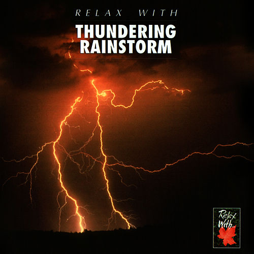 Relax With...Thundering Rainstorm by Azzurra Music