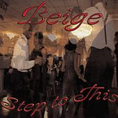 Step To This by Beige