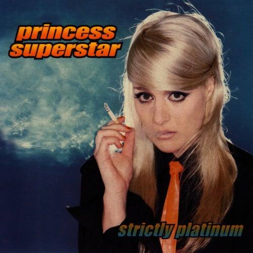 Strictly Platinum by Princess Superstar