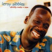 Strictly Roots + Now de Leroy Sibbles