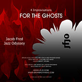 Four Improvisations For The Ghosts de Jacob Fred Jazz Odyssey