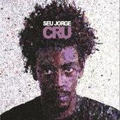Cru by Seu Jorge
