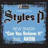 Can You Believe It by Styles P