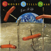 Live It Up de Crosby, Stills and Nash