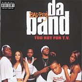 Too Hot For T.V. by Bad Boy's Da Band