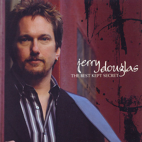 The Best Kept Secret by Jerry Douglas