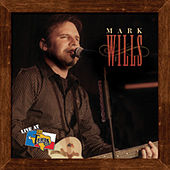 Live At Billy Bob's Texas by Mark Wills